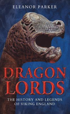 bokomslag Dragon Lords: The History and Legends of Viking England