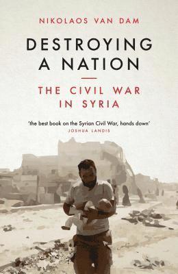 bokomslag Destroying a nation - the civil war in syria