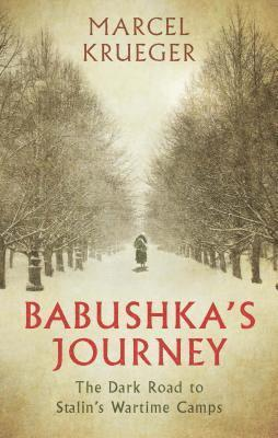 bokomslag Babushkas journey - the dark road to stalins wartime camps