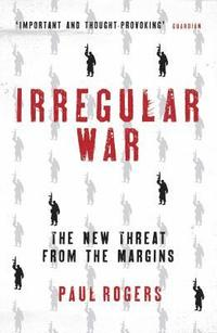 bokomslag Irregular war - isis and the new threat from the margins