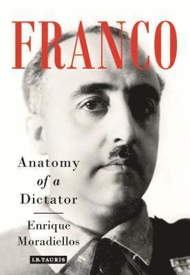 bokomslag Franco: Anatomy of a Dictator