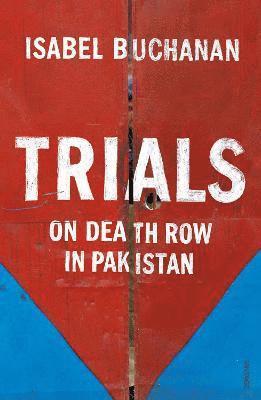 bokomslag Trials - on death row in pakistan