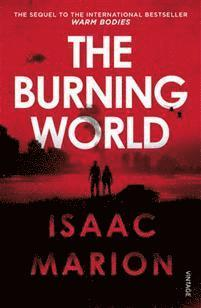 bokomslag The Burning World (The Warm Bodies series)