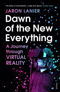 bokomslag Dawn of the New Everything: A Journey Through Virtual Reality