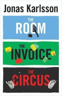 bokomslag The Room, The Invoice, and The Circus