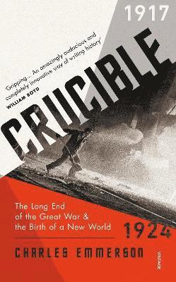bokomslag Crucible: The Long End of the Great War and the Birth of a New World, 1917-1924