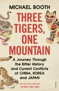 bokomslag Three Tigers, One Mountain: A Journey through the Bitter History and Curre