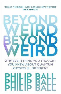 bokomslag Beyond Weird : Why Everything You Thought You Knew About Quantum Physics Is...Different