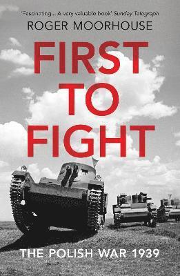bokomslag First to Fight: The Polish War 1939