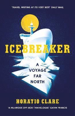 bokomslag Icebreaker: A Voyage Far North