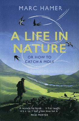 A Life in Nature: Or How to Catch a Mole 1