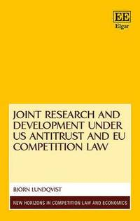 bokomslag Joint Research and Development under US Antitrust and EU Competition Law