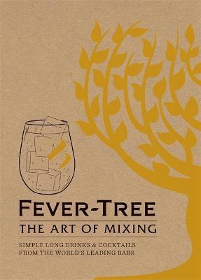 bokomslag Fever tree - the art of mixing - simple long drinks & cocktails from the wo