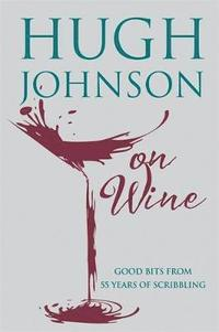 bokomslag Hugh johnson on wine - good bits from 55 years of scribbling