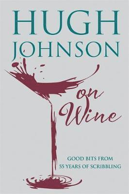 bokomslag Hugh johnson on wine - good bits from 55 years of scribbling
