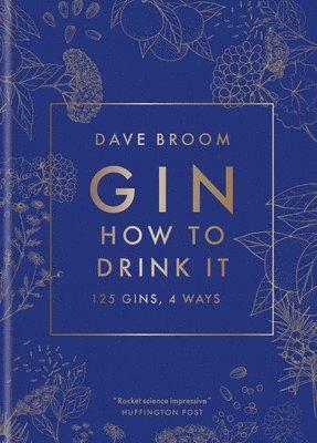 bokomslag Gin: How to Drink it: 125 gins, 4 ways