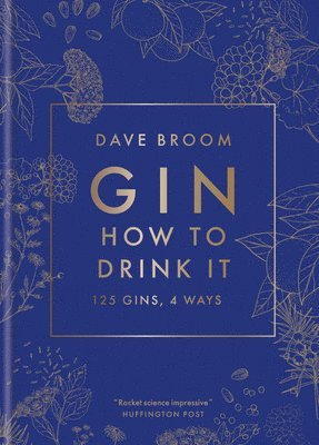 Gin: How to Drink it: 125 gins, 4 ways 1
