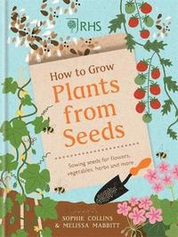 bokomslag RHS How to Grow Plants from Seeds