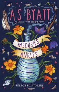 bokomslag Medusa's Ankles: Selected Stories
