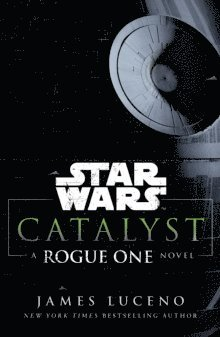 bokomslag Star Wars: Catalyst: A Rogue One Novel