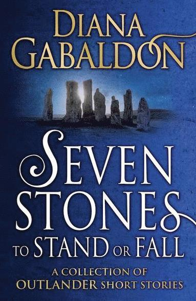 bokomslag Seven Stones to Stand or Fall: A Collection of Outlander Short Stories