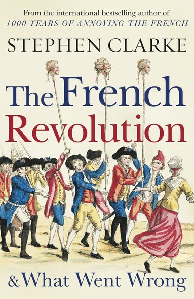 bokomslag French Revolution And What Went Wrong