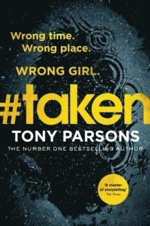 bokomslag #taken: Wrong time. Wrong place. Wrong girl.