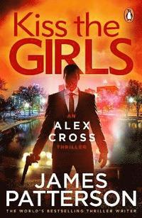 bokomslag Kiss the girls - (alex cross 2)