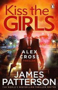 Kiss the girls - (alex cross 2)