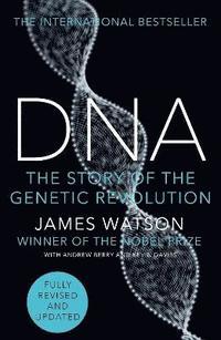 bokomslag DNA: The Secret of Life, Fully Revised and Updated