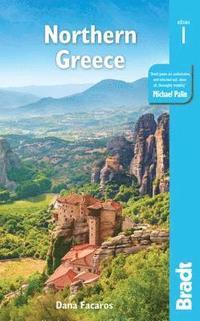 bokomslag Greece: Northern Greece: including Thessaloniki, Epirus, Macedonia, Pelion, Mount Olympus, Chalkidiki, Meteora and the Sporades