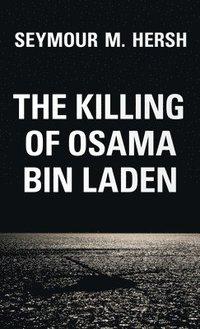 bokomslag The Killing of Osama Bin Laden