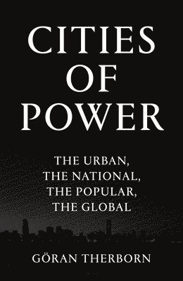 bokomslag Cities of Power: The Urban, the National, the Popular, the Global