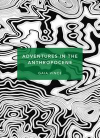 bokomslag Adventures in the Anthropocene: A Journey to the Heart of the Planet we Made (Patterns of Life)