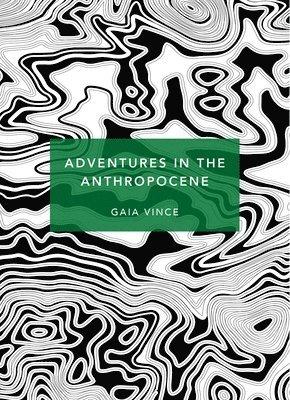 bokomslag Adventures in the Anthropocene