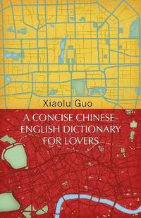 bokomslag Concise Chinese-English Dictionary For Lovers