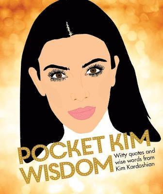 bokomslag Pocket Kim Wisdom: Witty Quotes and Wise Words from Kim Kardashian
