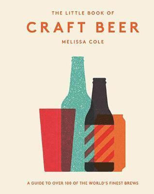 bokomslag The Little Book of Craft Beer: A guide to over 100 of the world's finest brews