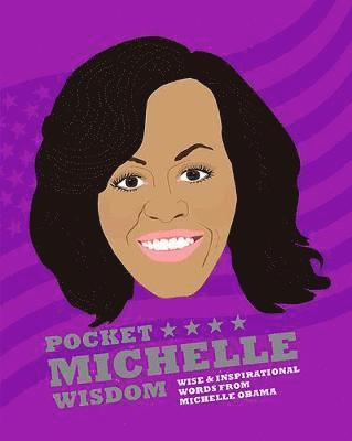 bokomslag Pocket Michelle Wisdom: Wise and inspirational words from Michelle Obama