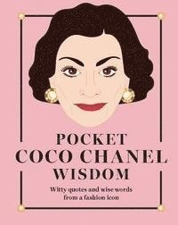 bokomslag Pocket Coco Chanel Wisdom: Witty quotes and wise words from a fashion icon