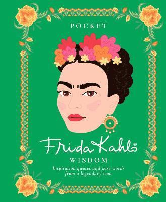 bokomslag Pocket Frida Kahlo Wisdom: Inspirational quotes and wise words from a legendary icon