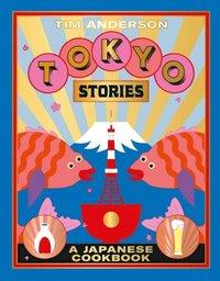 bokomslag Tokyo Stories: A Japanese cookbook