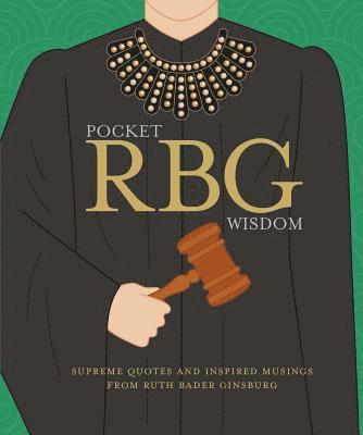 bokomslag Pocket RBG Wisdom: Supreme quotes and inspired musings from Ruth Bader Ginsburg