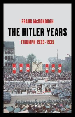 bokomslag The Hitler Years: Triumph 1933-1939