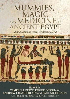 bokomslag Mummies, Magic and Medicine in Ancient Egypt