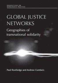 bokomslag Global Justice Networks: Geographies of Transnational Solidarity