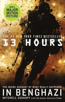 bokomslag 13 hours - the explosive inside story of how six men fought off the benghaz