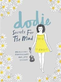 bokomslag Secrets for the Mad: Obsessions, Confessions and Life Lessons