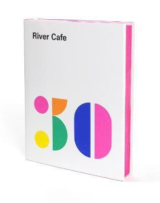 bokomslag River cafe 30 - simple italian recipes from an iconic restaurant