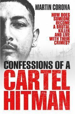 bokomslag Confessions of a cartel hitman